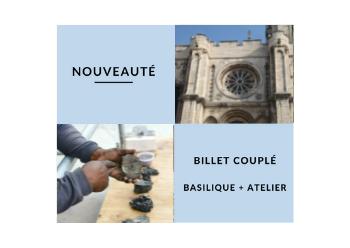 Billet couplé basilique / visite Œuvrier